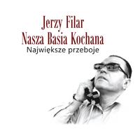 Krzysztof Napiórkowski 01 Jerzy Filar Nasza Basia Kochana Najwieksze przeboje